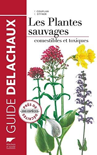 Guide des plantes sauvages comestibles et toxiques. nouvelle edition