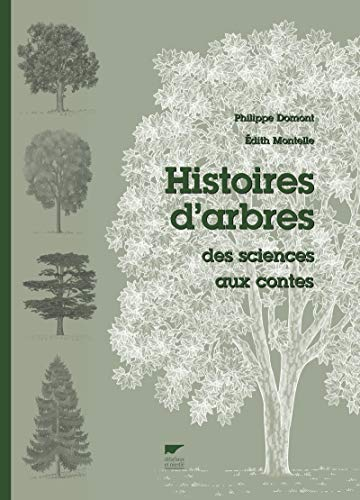 Histoires d'arbres: Philippe Domont, Edith Montelle