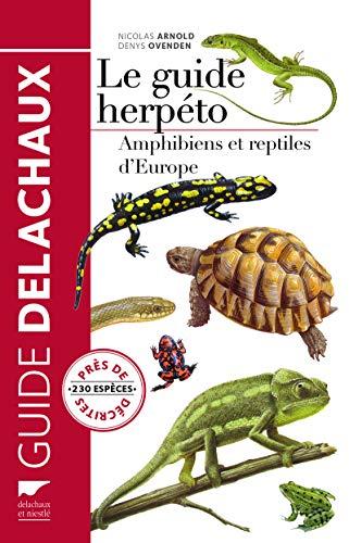9782603020616: Le guide herpéto : 228 amphibiens et reptiles d'Europe