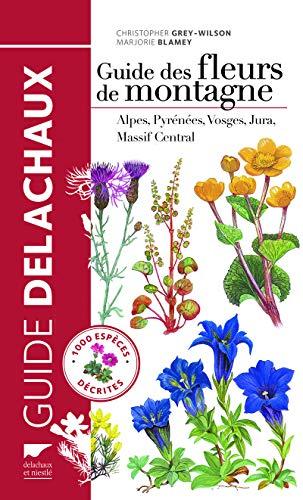 9782603021149: Guide des fleurs de montagne : Alpes, Pyrénées, Vosges, Jura, Massif Central