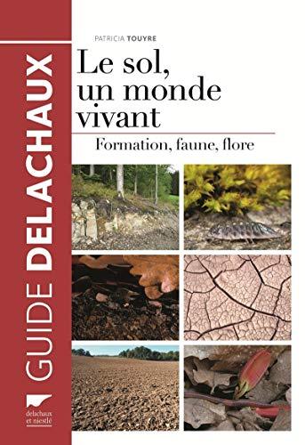 Sol, un monde vivant (Le): Touyre, Patricia