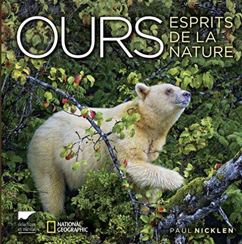 Ours: esprits de la nature: Nicklen, Paul