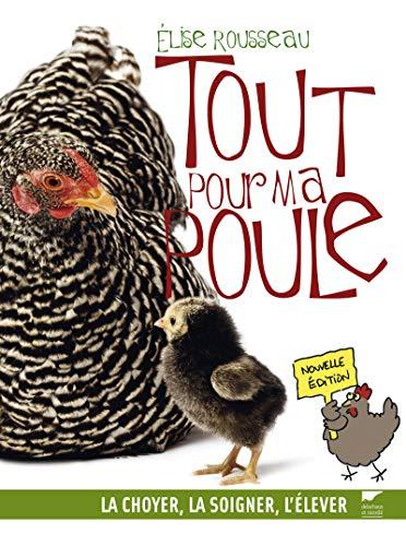 Tout pour ma poule [nouvelle édition]: Rousseau, Élise