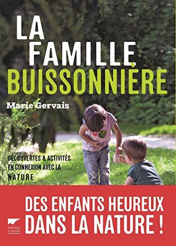 LA FAMILLE BUISSONNIERE. DECOUVERTES ET ACTIVITES EN: GERVAIS MARIE