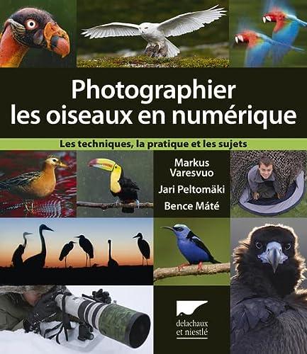 9782603021811: Photographier les oiseaux en numérique : Les techniques, la pratique et les sujets