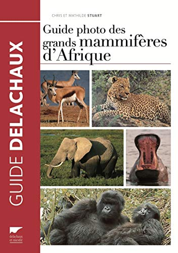 Guide photo des grands mammifères d'Afrique: Stuart, Chris