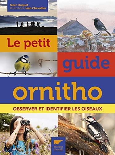 Petit guide ornitho (Le) [nouvelle édition]: Duquet, Marc