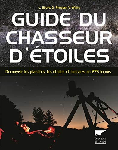 Guide du chasseur d'étoiles: Shore, Linda