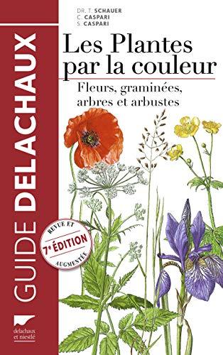 PLANTES PAR LA COULEUR -LES- NED FLEURS: SCHAUER T CASPARI C