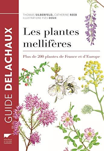PLANTES MELLIFERES PLUS DE 200 PLANTES: REEB SILBERFELD DOUX