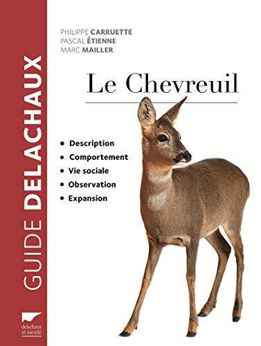 Chevreuil (Le) [nouvelle édition]: Carruette, Philippe