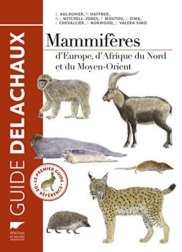 Mammifères d'Europe, d'Afrique du Nord et du: Collectif; Stephane Aulagnier;