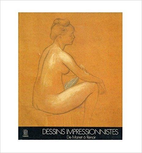 Dessins Impressionnistes De Manet a Renoir: Jean Leymaire,