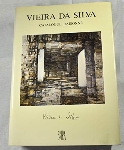 Vieira da Silva, Catalogue raisonne: peitures, aquarelles , gouaches, temperas, dessins, vitraux de...