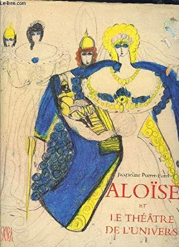 Aloïse et le théâtre de l'univers: Jacqueline Porret-Forel, Aloise