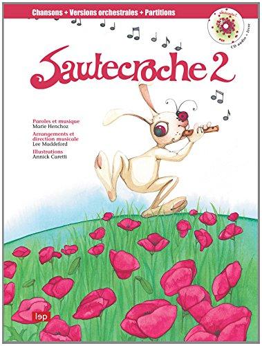 Sautecroche 2 Livre et CD: Henchoz Marie