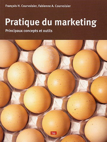 9782606011741: Pratique du marketing : Principaux concepts et outils