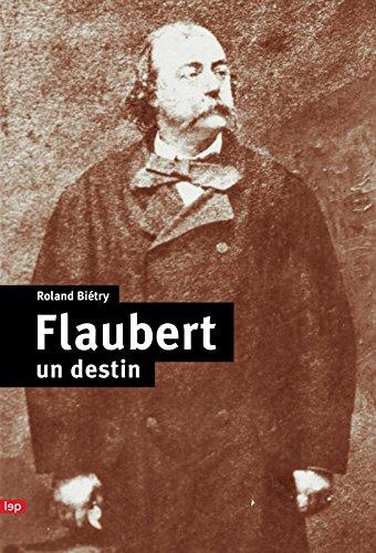 Flaubert, un Destin: Bietry Roland