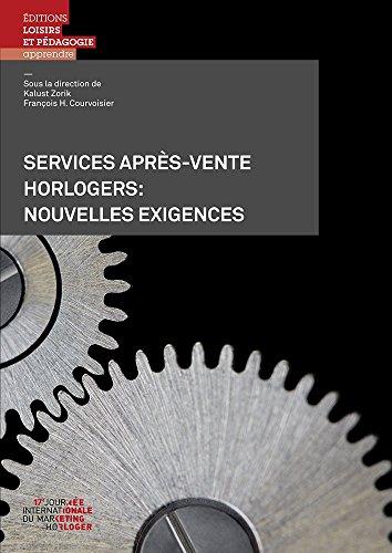 Services Après Vente Horlogers : Nouvelles Exigences: François H. Courvoisier; Kalust Zorik