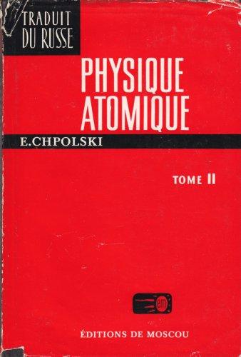 9782640000008: Physique atomique, tome 2: Fondements de la mécanique quantique et structure de l'enveloppe atomique de l'atome