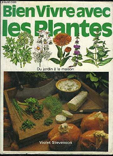 Bien Vivre Avec Les Plantes By Violet Stevenson: Leslie Johns Violet Stevenson Jeannine Cyrot