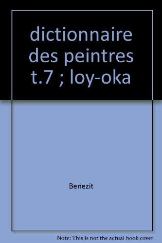 dictionnaire des peintres t.7 ; loy-oka: Benezit