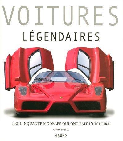 9782700012156: Voitures légendaires : Les cinquante modèles qui ont fait l'histoire