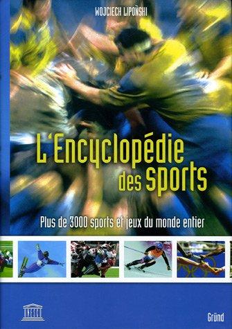 9782700012279: L'Encyclopédie des sports : Plus de 3000 sports et jeux du monde entier