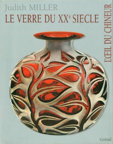 9782700012651: Le verre du XXe siècle (French Edition)