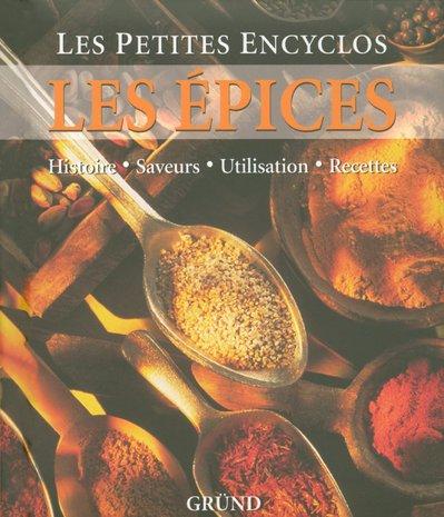 9782700012804: Les épices : Histoire-Saveurs-Utilisation-Recettes