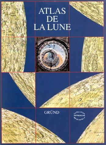 9782700015546: Atlas de la lune (Approche de la nature)