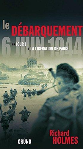9782700019575: Le débarquement du 6 juin 1944 : Du jour J à la libération de Paris