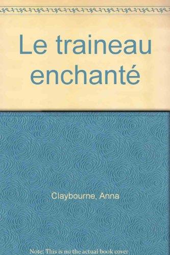 Le traineau enchanté (French Edition): Anna Claybourne