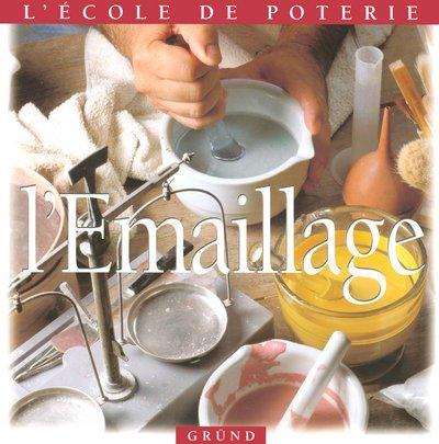 9782700019728: L'émaillage (L'ecole de poterie)