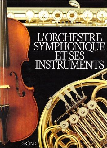 9782700019902: L'orchestre symphonique et ses instruments