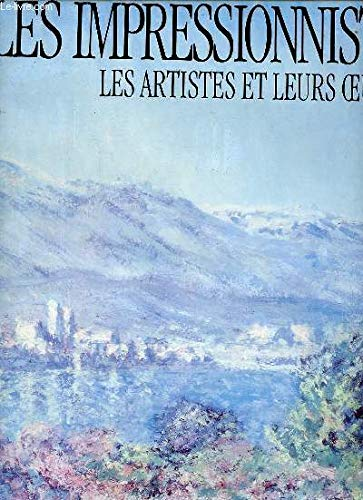 LES IMPRESSIONNISTES. LES ARTISTES ET LEURS OEUVRES.: PAR BERNARD DENVIR