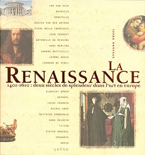 9782700020472: La Renaissance : 1401-1610 : deux siècles de splendeur dans l'art en Europe
