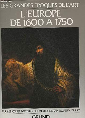 L'europe de 1600 a 1750: METROPOLITAN MUSEUM OF