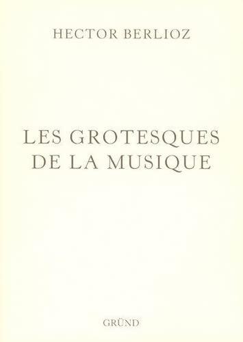 9782700021035: LES GROTESQUES DE LA MUSIQUE