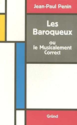 9782700021080: Les baroqueux ou le musicalement correct