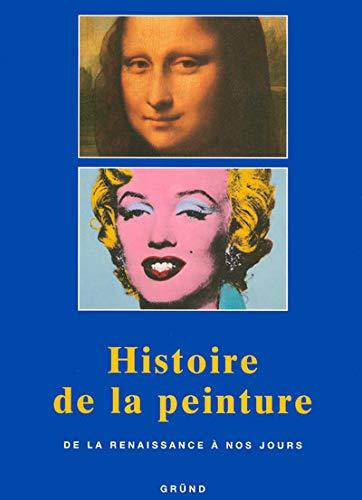 9782700021516: Histoire De La Peinture: De La Renaissance A Nos Jours