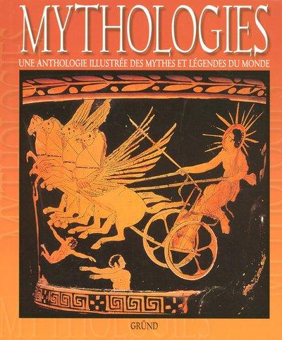 9782700021592: Mythologies. Une anthologie illustrée des mythes et légendes du monde