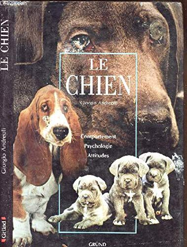 LE CHIEN : COMPORTEMENT, PSYCHOLOGIE, ATTITUDES