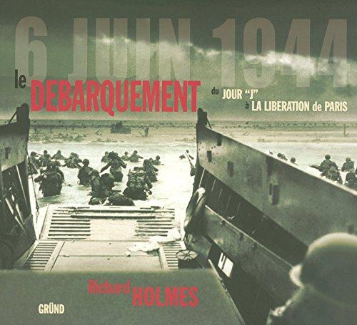 9782700024050: Le débarquement : Du jour J à la libération de Paris