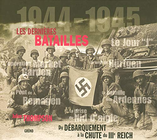 1944-1945: Les dernières batailles (9782700024074) by [???]