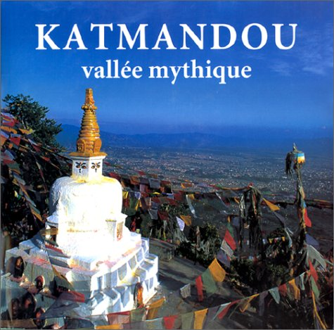 Katmandou, vallée mythique (9782700024388) by Kerry Moran; Fredrik Ardvisson