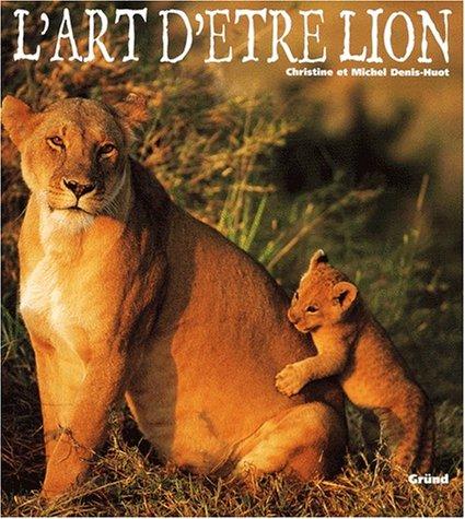9782700024586: L'art d'�tre lion