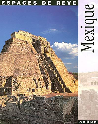 9782700025798: Mexique (Espaces de rêve)