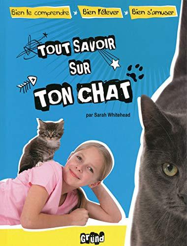 9782700025941: Tout savoir sur ton chat