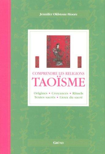 9782700026580: Tao�sme : Origines, croyances, rituels, textes sacr�s, lieux du sacr�